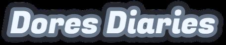 Dores Diaries